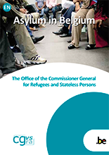 Brochure Asylum in Belgium, The Office of the Commissioner General for Refugees and Stateless Persons (CGRS)